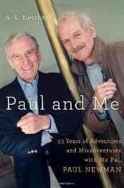 PAUL AND ME : FIFTY-THREE YEARS OF ADVENTURES AND MISADVENTURES WITH MY PAL PAUL NEWMANHotchner, A. E. - Product Image