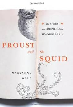 PROUST AND THE SQUID: THE STORY AND SCIENCE OF THE READING BRAINWolf, Maryanne - Product Image