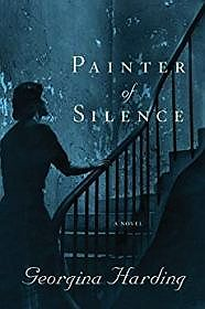 Painter of Silence: A NovelHarding, Georgina - Product Image
