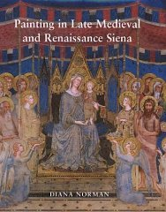 Painting in Late Medieval and Renaissance Sienaby: Norman, Diana - Product Image