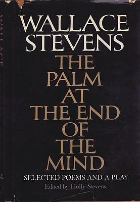 Palm at the End of the Mind, The: Selected Poems and a Play Stevens (Holly Stevens, Ed.), Wallace - Product Image
