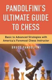 Pandolfini's Ultimate Guide to Chess: Basic to Advanced Strategies with America's Foremost Chess Instructorby: Pandolfini, Bruce - Product Image