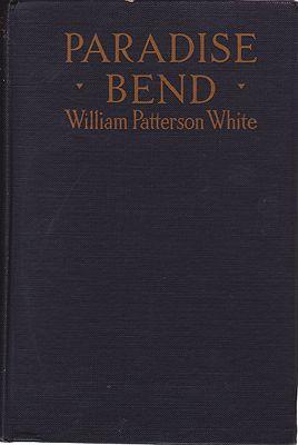Paradise BendWhite, William Patterson, Illust. by: Ralph Pallen   Coleman - Product Image