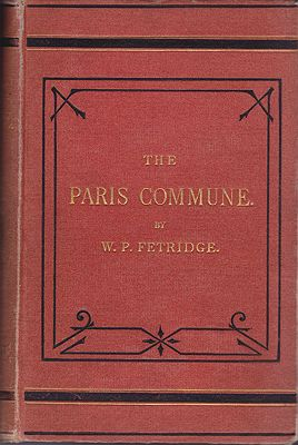 Paris Commune, The: With a Full Account of the Bombardment, Capture, and Burning of the CityFetridge, W.P. - Product Image