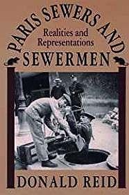 Paris Sewers and Sewermen: Realities and RepresentationsReid, Donald - Product Image