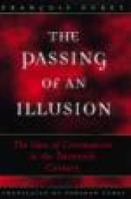Passing of an Illusion, The: The Idea of Communism in the Twentieth Centuryby: Furet, Francois - Product Image