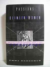 Passions Between Women: British Lesbian Culture, 1668-1801Donoghue, Emma - Product Image