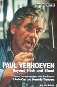Paul Verhoeven: Beyond Flesh and Bloodby: Bouineau, Jean-Marc - Product Image
