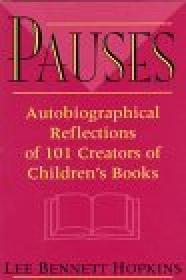 Pauses : autobiographical reflections of 101 creators of children's booksby: Hopkins, Lee Bennett - Product Image