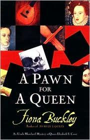 Pawn for a Queen, A : An Ursula Blanchard Mystery at Queen Elizabeth I's Courtby: Buckley, Fiona - Product Image