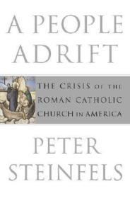 People Adrift, A: The Crisis of the Roman Catholic Church in Americaby: Steinfels, Peter - Product Image