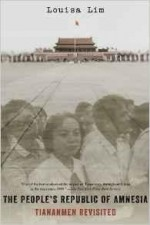 People's Republic of Amnesia, The: Tiananmen Revisited (SIGNED)by: Lim, Louisa - Product Image