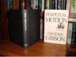 Perpetual Motionby: Gibson, Graeme - Product Image