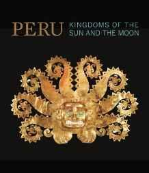 Peru: Kingdoms of the Sun and the Moon Bondil, Nathalie - Product Image