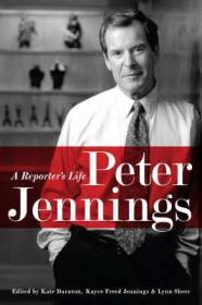 Peter Jennings: A Reporter's Lifeby: Darnton, Kate (Editor) - Product Image