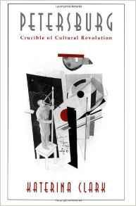 Petersburg: Crucible of Cultural RevolutionClark, Katerina - Product Image