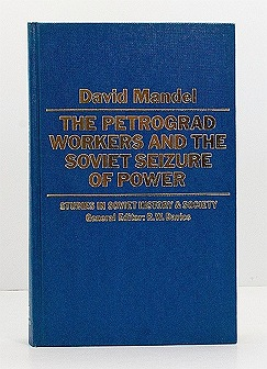 Petrograd Workers and the Soviet Seizure of Power, The: From the July Days 1917 to July 1918Mandel, David - Product Image