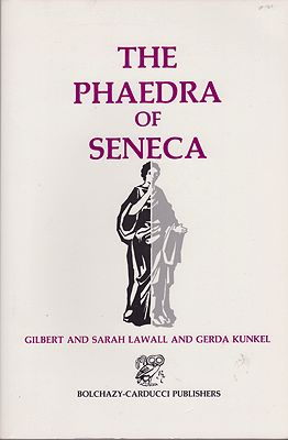 Phaedra of Seneca, The (Latin Edition)Lawall Gilbert and Sarah and Kunkel Gerda  - Product Image