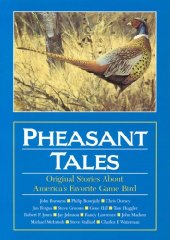 Pheasant Tales: Original Stories About America's Favorite Game BirdTruax, Doug (Editor) - Product Image