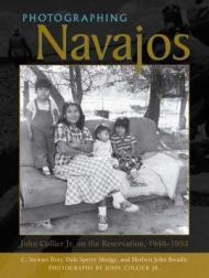 Photographing Navajos: John Collier Jr. on the Reservation, 19481953by: Mudge, Dale Sperry - Product Image