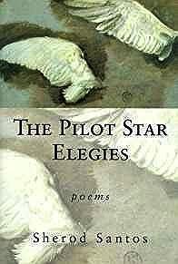 Pilot Star Elegies, The: PoemsSantos, Sherod - Product Image
