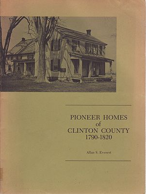 Pioneer Homes of Clinton County 1790-1820Everest, Allan S.  - Product Image