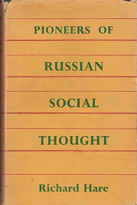 Pioneers of Russian Social Thought: Studies of Non Marxian Formation in Nineteenth Century Russia and of Its Partial Revival in the Soviet Union Hare, Richard - Product Image