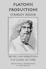 Platonic production: theme and variations: the Gilson lecturesby: Rosen, Stanley - Product Image