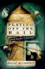 Playing Off the Rail: A Pool Hustler's Journeyby: McCumber, David - Product Image