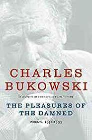 Pleasures of the Damned, The: Poems, 1951-1993Bukowski, Charles - Product Image