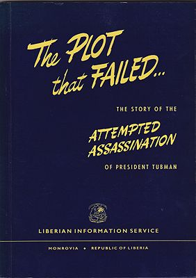 Plot That Failed, The: The Story of the Attempted Assassination of President TubmanLiberian Information Service - Product Image