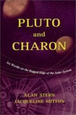 Pluto and Charon: Ice Worlds on the Ragged Edge of the Solar Systemby: Stern, Alan - Product Image