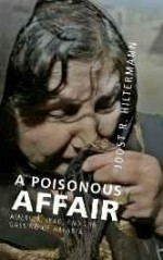 Poisonous Affair, A: America, Iraq, and the Gassing of Halabjaby: Hiltermann, Joost R. - Product Image