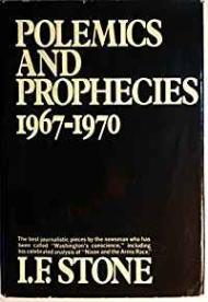 Polemics and Prophecies: 1967-1970by: Stone, I. F. - Product Image