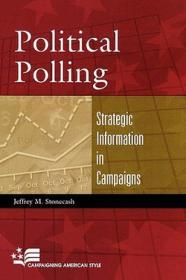 Political Polling: Strategic Information in Campaignsby: Stonecash, Jeffrey M. - Product Image
