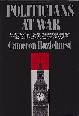 Politicians At War: July 1914 to May 1915Hazelhurst, Cameron - Product Image
