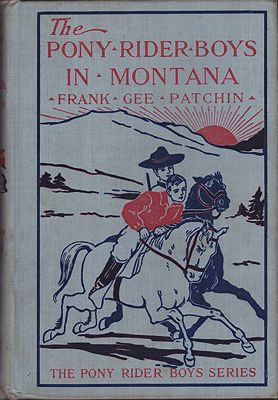 Pony Rider Boys in Montana, The: or The Mystery of the Old Custer TrailPatchin, Frank Gee - Product Image