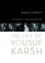 Portrait in Light and Shadow: The Life of Yousuf Karshby: Tippett, Maria - Product Image