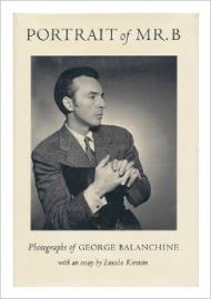 Portrait of Mr. B - Photographs of George Balanchineby: Kirstein, Lincoln/Peter Martins/Jonathan Cott/Edwin Denby - Product Image