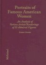 Portraits of Famous American Women: An Analysis of Various Artists' Renderings of 13 Admired Figuresby: Henkes, Robert - Product Image