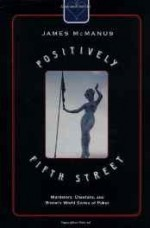 Positively Fifth Street: Murderers, Cheetahs, and Binion's World Series of Pokerby: McManus, James - Product Image