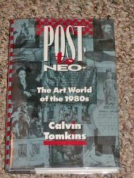 Post-To-Neo: The Art World of the 1980'sTomkins, Calvin - Product Image