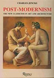 PostModernism: The New Classicism in Art and Architectureby: Jencks, Charles - Product Image