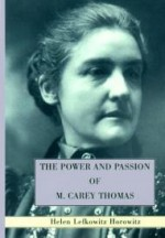 Power and Passion of M. Carey Thomas, The by: Horowitz, Helen Lefkowitz - Product Image