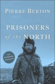 Prisoners of the Northby: Berton, Pierre - Product Image