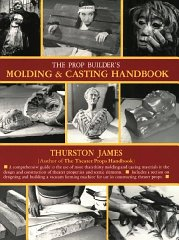 Prop Builder's Molding & Casting Handbook, The by: James, Thurston - Product Image