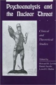 Psychoanalysis and the Nuclear Threat: Clinial and Theoretical Studiesby: Levine, Howard B. (Editor) - Product Image
