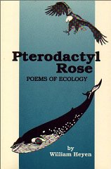 Pterodactyl Rose: Poems of EcologyHeyen, William - Product Image