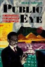 Public Eye: An Investigation into the Disappearance of the Worldby: Fawcett, Brian - Product Image