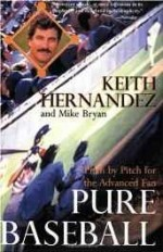 Pure Baseball: Pitch by Pitch for the Advanced Fanby: Hernandez, Keith - Product Image
